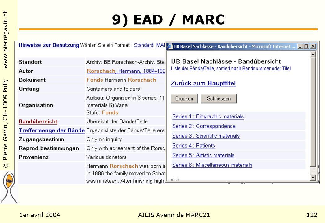 © Pierre Gavin, CH-1009 Pully www.pierregavin.ch 1er avril 2004AILIS Avenir de MARC21122 9) EAD / MARC