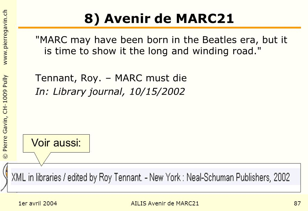 © Pierre Gavin, CH-1009 Pully www.pierregavin.ch 1er avril 2004AILIS Avenir de MARC2187 8) Avenir de MARC21