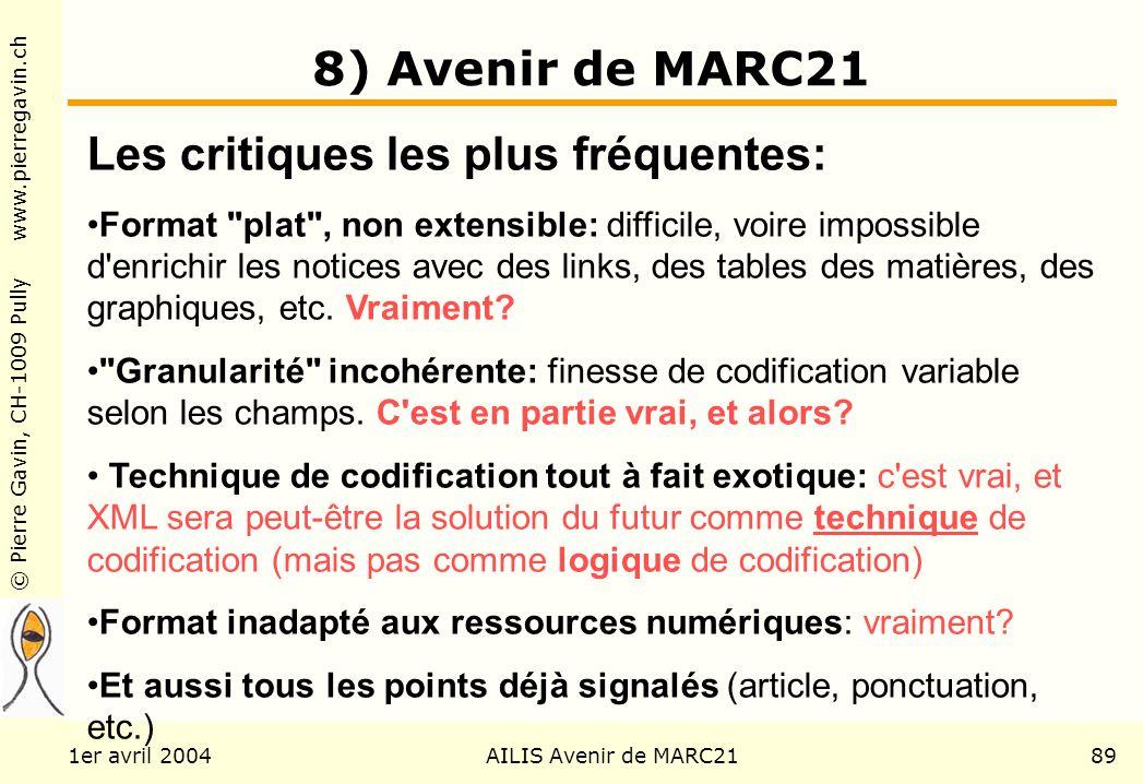 © Pierre Gavin, CH-1009 Pully www.pierregavin.ch 1er avril 2004AILIS Avenir de MARC2189 8) Avenir de MARC21 Les critiques les plus fréquentes: Format