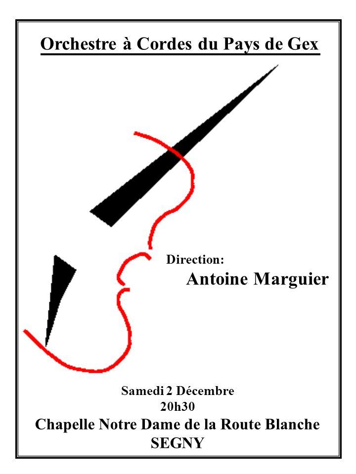 Orchestre à Cordes du Pays de Gex Direction: Antoine Marguier Dimanche 17 Décembre 18h00 Eglise de PERON