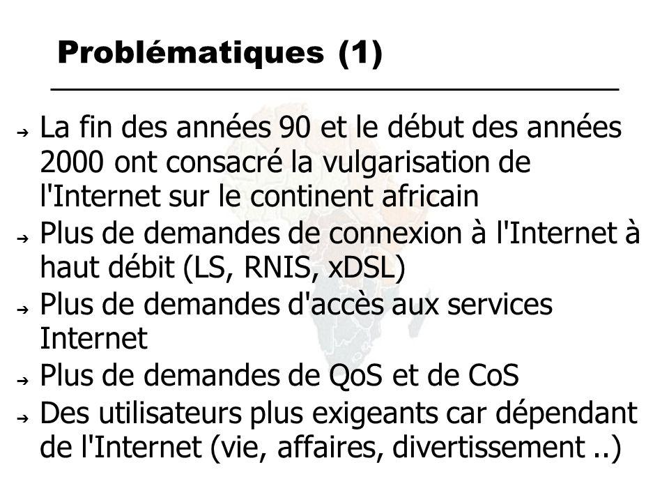 Problématiques (2) De nouveaux challenges donc pour les FAI – Plus de bande passante – Une infrastructure plus grande,fiable,et robuste – Des services Internet (DNS, MAIL etc...) à plus grande échelle (de ~100 à >=10000 utilisateurs) Dans un environnement peu favorable