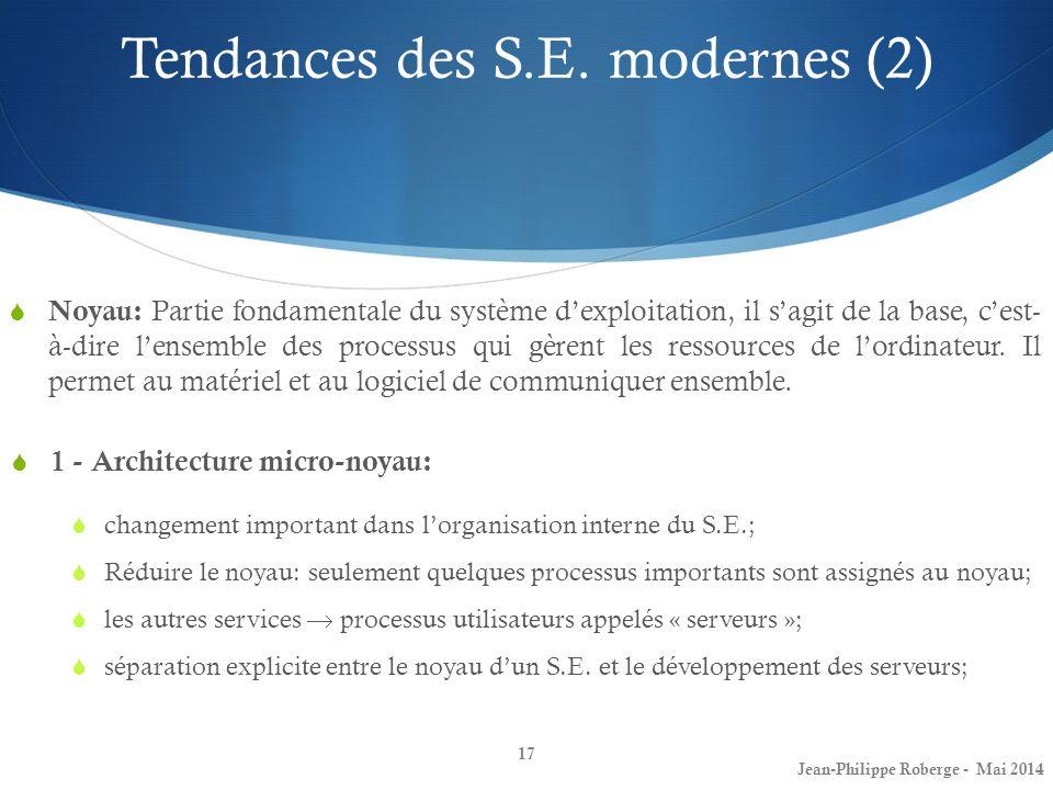 17 1 - Architecture micro-noyau: changement important dans lorganisation interne du S.E.; Réduire le noyau: seulement quelques processus importants so