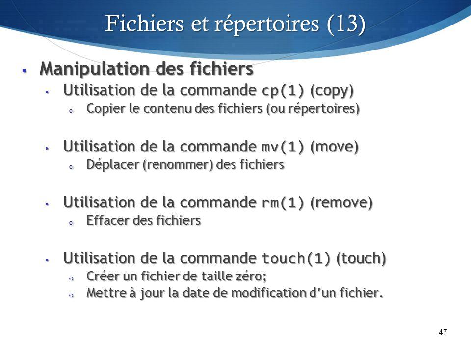 Manipulation des fichiers Manipulation des fichiers Utilisation de la commande cp(1) (copy) Utilisation de la commande cp(1) (copy) o Copier le conten