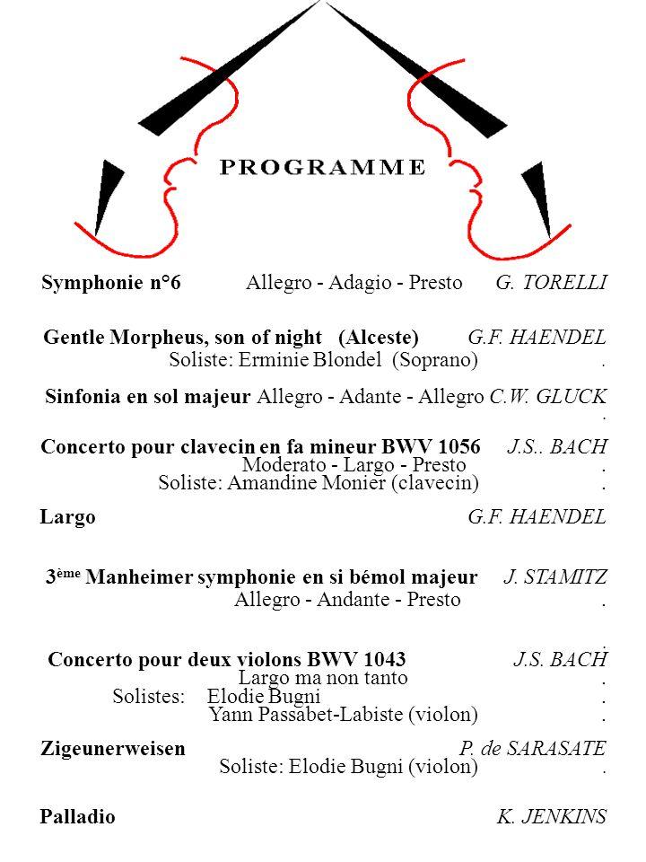 Symphonie n°6 Allegro - Adagio - Presto G.TORELLI Concerto pour deux violons BWV 1043 J.S.