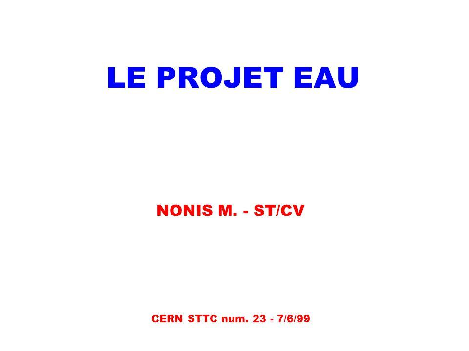 LE PROJET EAU NONIS M. - ST/CV CERN STTC num. 23 - 7/6/99