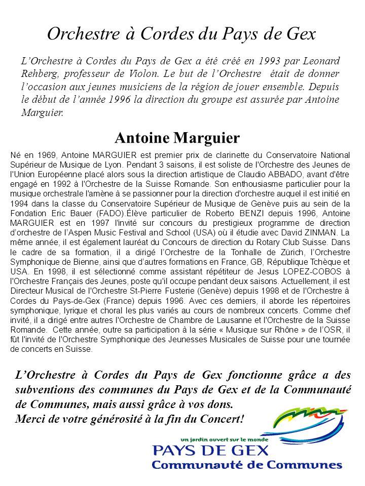 Orchestre à Cordes du Pays de Gex LOrchestre à Cordes du Pays de Gex a été créé en 1993 par Leonard Rehberg, professeur de Violon. Le but de lOrchestr
