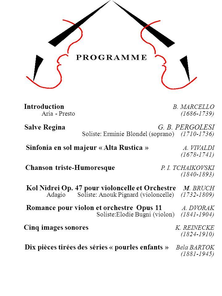 Introduction B. MARCELLO Aria - Presto (1686-1739) Salve Regina G. B. PERGOLESI Soliste: Erminie Blondel (soprano) (1710-1736) Sinfonia en sol majeur
