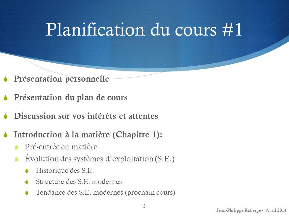 Planification du cours #1 Présentation personnelle Présentation du plan de cours Discussion sur vos intérêts et attentes Introduction à la matière (Ch