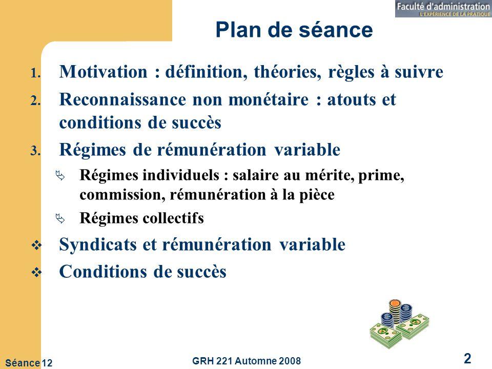 GRH 221 Automne 2008 2 Séance 12 Plan de séance 1.