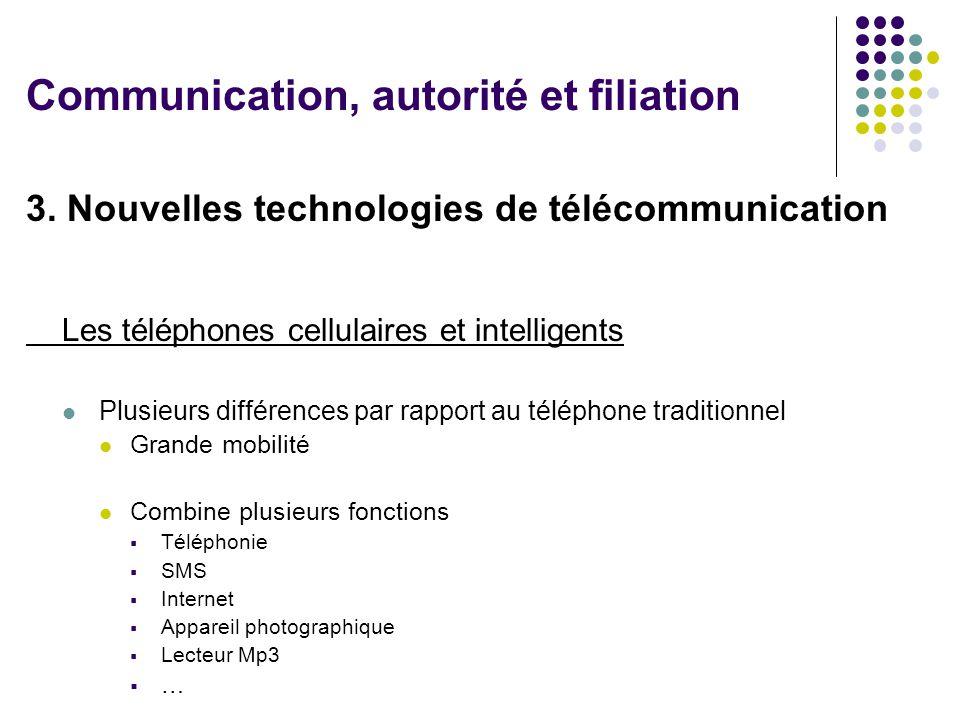 3. Nouvelles technologies de télécommunication Les téléphones cellulaires et intelligents Plusieurs différences par rapport au téléphone traditionnel