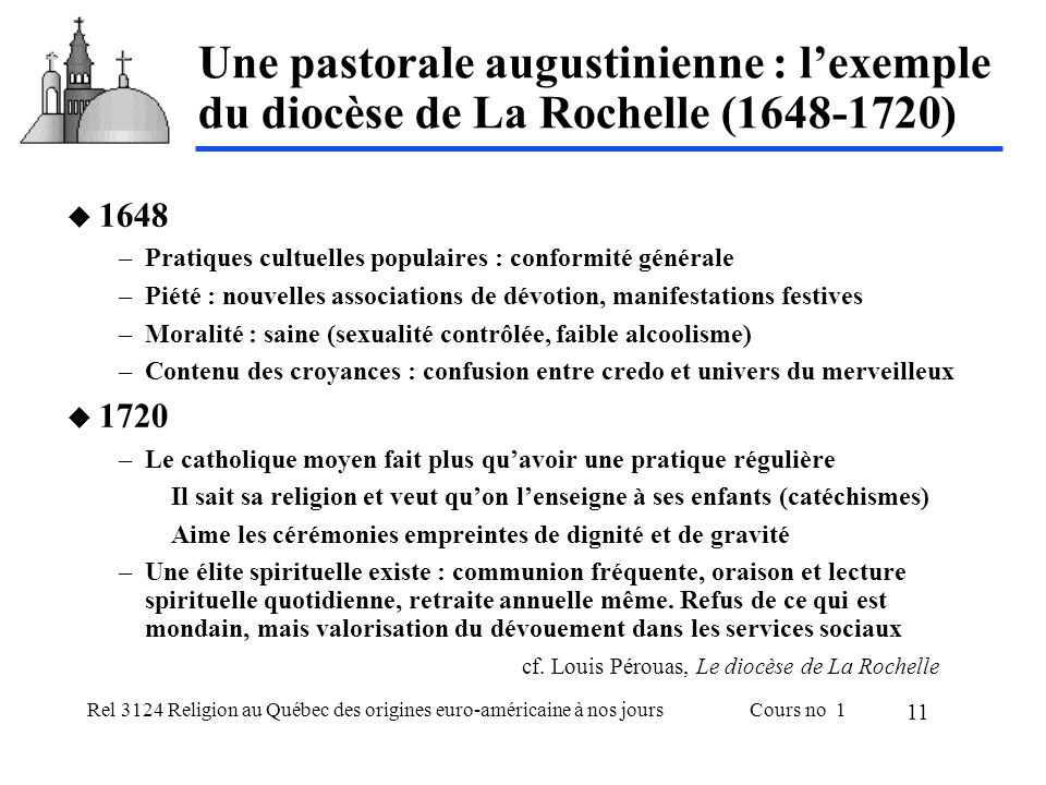 Rel 3124 Religion au Québec des origines euro-américaine à nos joursCours no 1 11 Une pastorale augustinienne : lexemple du diocèse de La Rochelle (16
