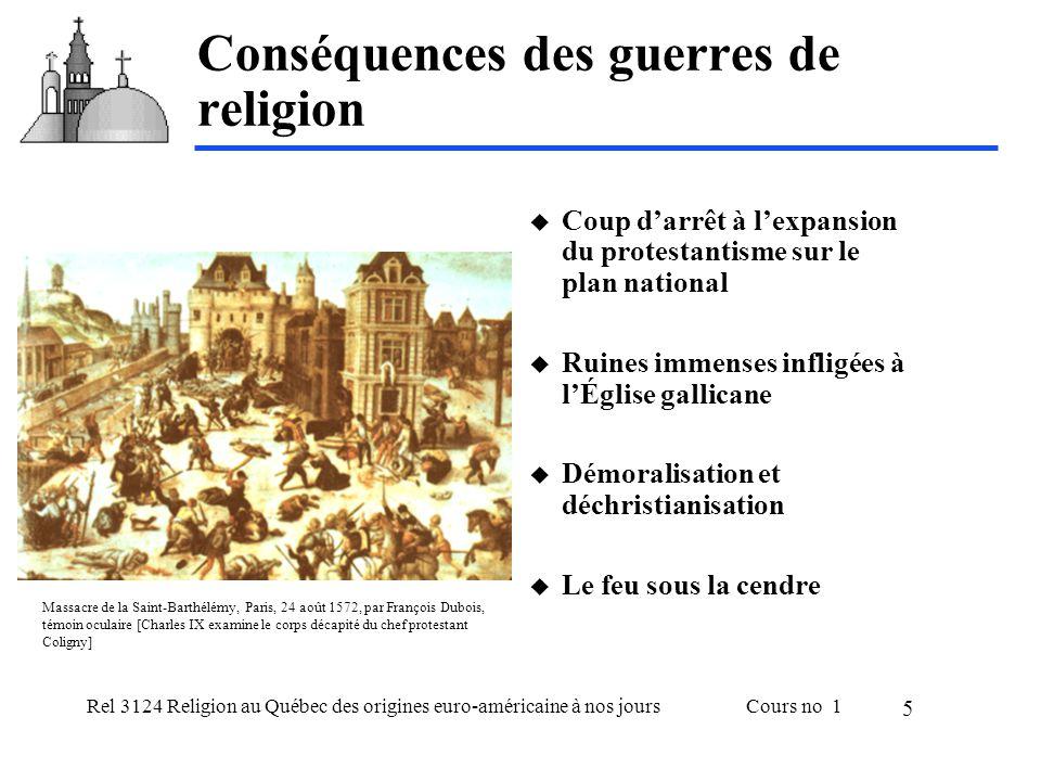 Rel 3124 Religion au Québec des origines euro-américaine à nos joursCours no 1 5 Conséquences des guerres de religion Coup darrêt à lexpansion du prot