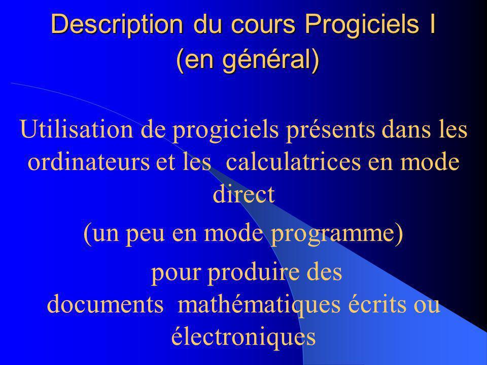 Objectifs du cours Progiciels I Apprendre à utiliser les outils technologiques essentiels · comme étudiant au BES · comme futur professeur Comprendre