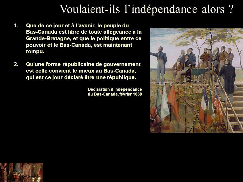 1.Que de ce jour et à l'avenir, le peuple du Bas-Canada est libre de toute allégeance à la Grande-Bretagne, et que le politique entre ce pouvoir et le