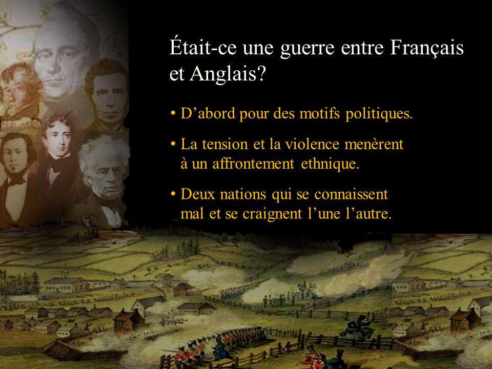 Était-ce une guerre entre Français et Anglais? Dabord pour des motifs politiques. La tension et la violence menèrent à un affrontement ethnique. Deux