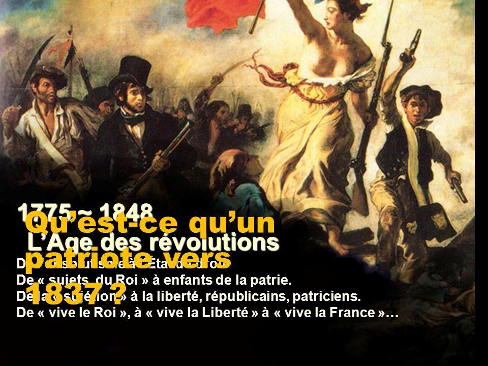 1775 ~ 1848 LÂge des révolutions De labsolutisme à lÉtat de droit De « sujets du Roi » à enfants de la patrie. De la « sujétion » à la liberté, républ