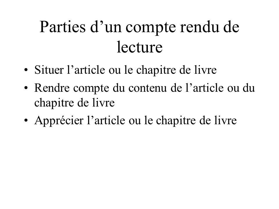 Parties dun compte rendu de lecture Situer larticle ou le chapitre de livre Rendre compte du contenu de larticle ou du chapitre de livre Apprécier larticle ou le chapitre de livre