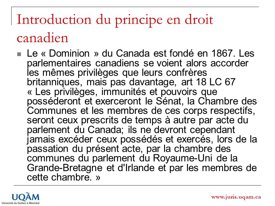 Introduction du principe en droit canadien Le « Dominion » du Canada est fondé en 1867.