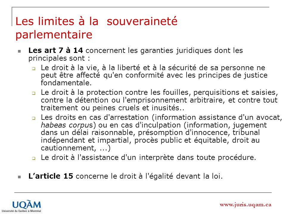 www.juris.uqam.ca Les art 7 à 14 concernent les garanties juridiques dont les principales sont : Le droit à la vie, à la liberté et à la sécurité de s