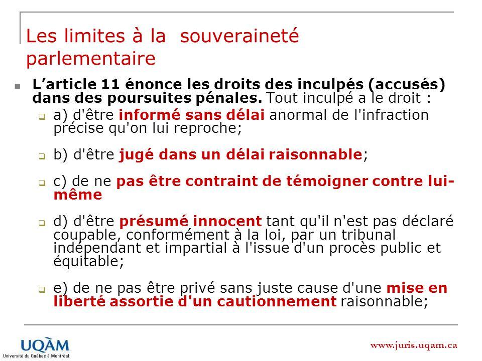 www.juris.uqam.ca Larticle 11 énonce les droits des inculpés (accusés) dans des poursuites pénales. Tout inculpé a le droit : a) d'être informé sans d