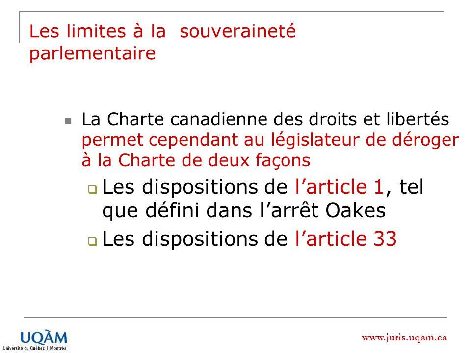 www.juris.uqam.ca La Charte canadienne des droits et libertés permet cependant au législateur de déroger à la Charte de deux façons Les dispositions d
