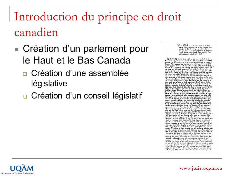 Introduction du principe en droit canadien Création dun parlement pour le Haut et le Bas Canada Création dune assemblée législative Création dun conse