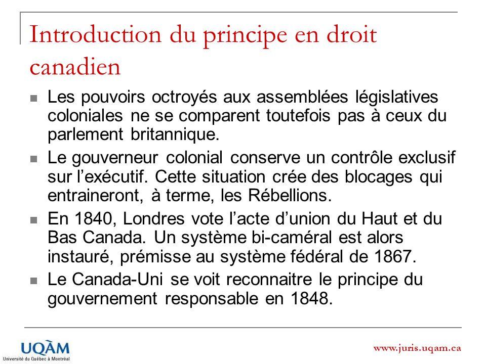 Introduction du principe en droit canadien Les pouvoirs octroyés aux assemblées législatives coloniales ne se comparent toutefois pas à ceux du parlem