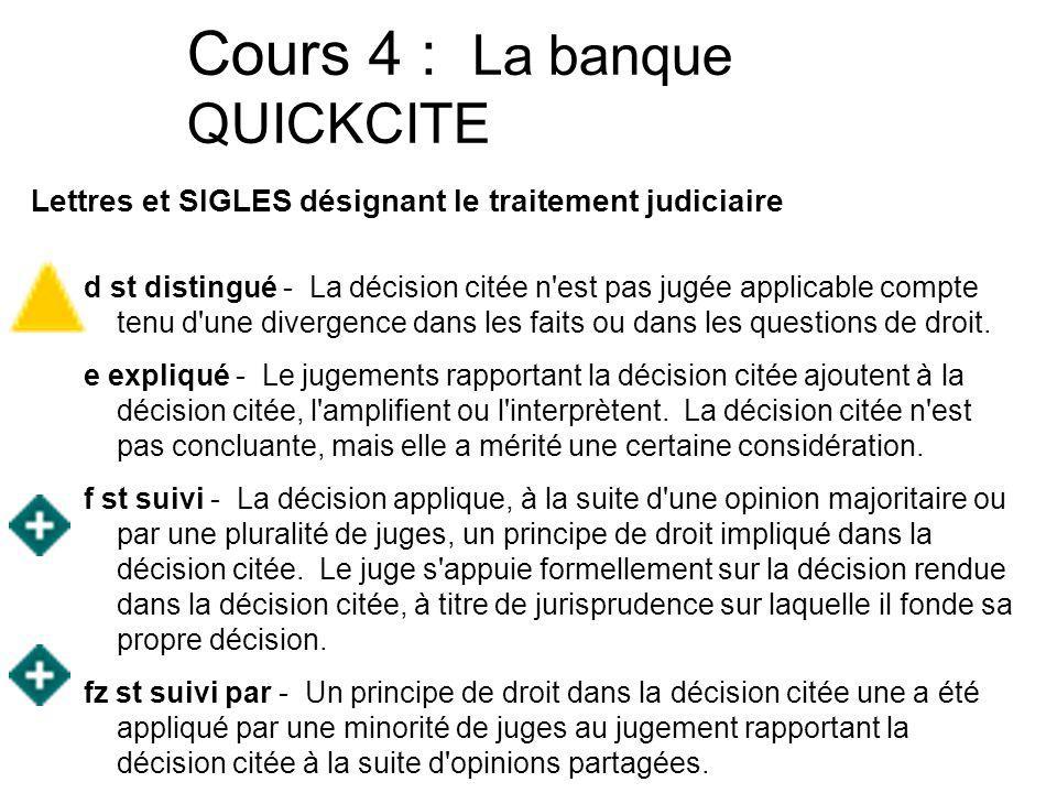 Cours 4 : La banque QUICKCITE Lettres et désignant le traitement judiciaire j dissident - Une décision est citée dans une opinion dissidente.