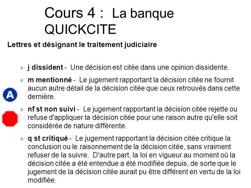 Cours 4 : La banque QUICKCITE Lettres et SIGLES désignant l historique a confirmé - L appel est débouté, que la décision du tribunal inférieur soit confirmée expressément ou non.