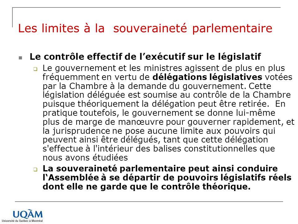 Le contrôle effectif de lexécutif sur le législatif Le gouvernement et les ministres agissent de plus en plus fréquemment en vertu de délégations légi