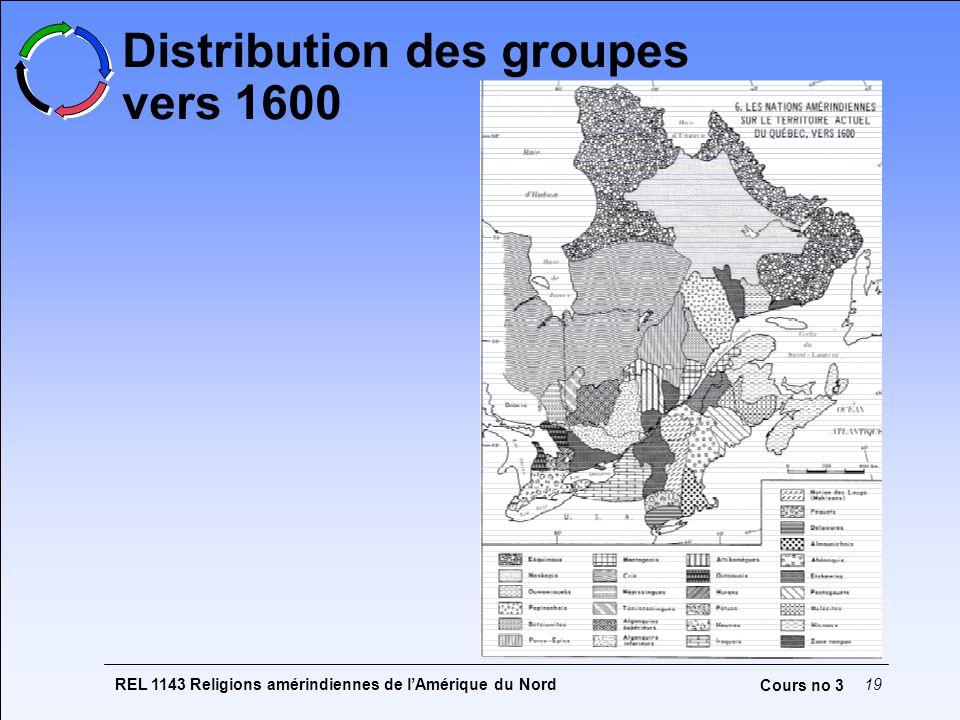 REL 1143 Religions amérindiennes de lAmérique du Nord19 Cours no 3 Distribution des groupes vers 1600