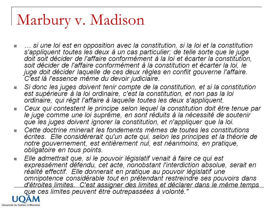 Marbury v. Madison … si une loi est en opposition avec la constitution, si la loi et la constitution s'appliquent toutes les deux à un cas particulier