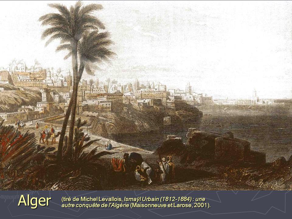 Alger (tiré de Michel Levallois, Ismaÿl Urbain (1812-1884) : une autre conquête de l'Algérie (Maisonneuve et Larose, 2001).