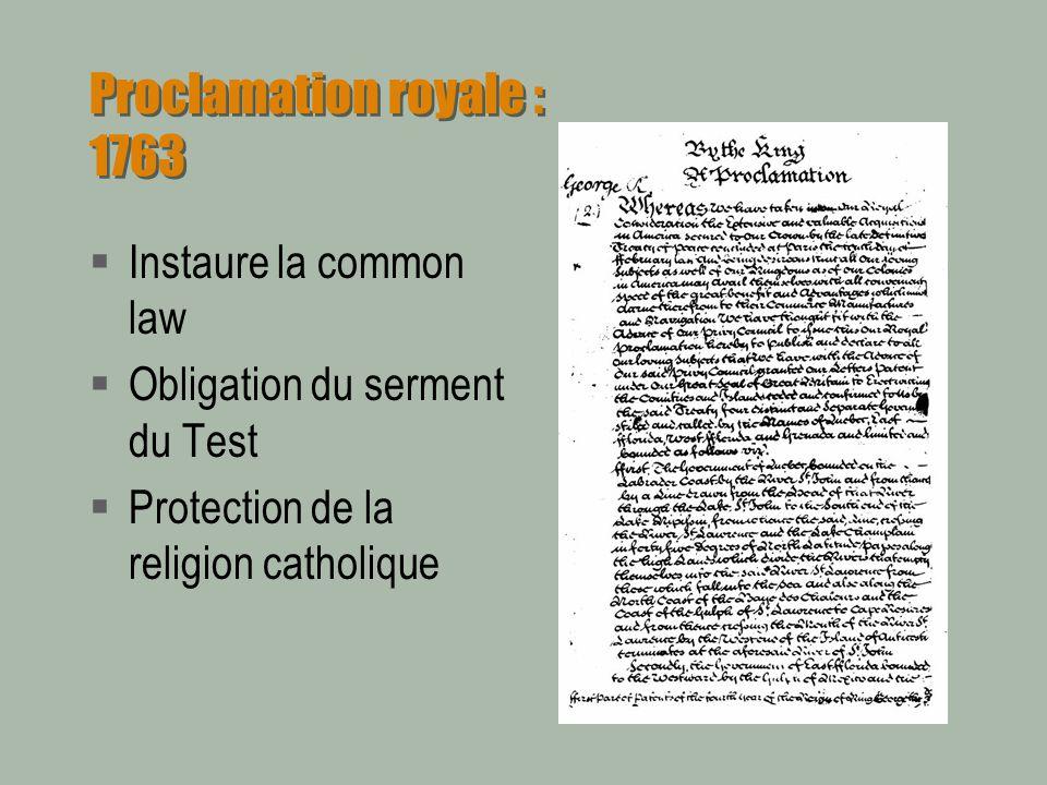 Lacte de Québec : 1774 Ré-établi le droit civil Aboli le serment du Test Change les frontières de la colonie