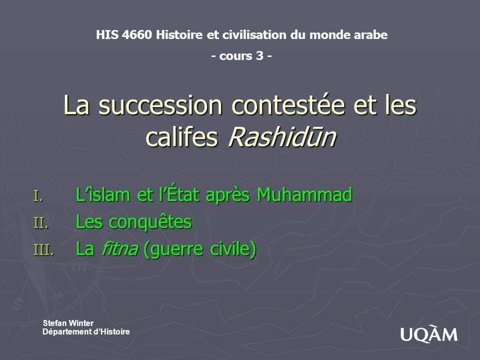 I.Lislam et lÉtat après Muhammad 1. Linstauration du « califat » 2.