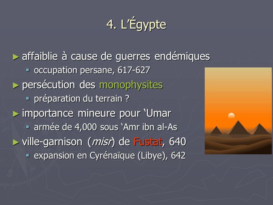 4. LÉgypte affaiblie à cause de guerres endémiques affaiblie à cause de guerres endémiques occupation persane, 617-627 occupation persane, 617-627 per