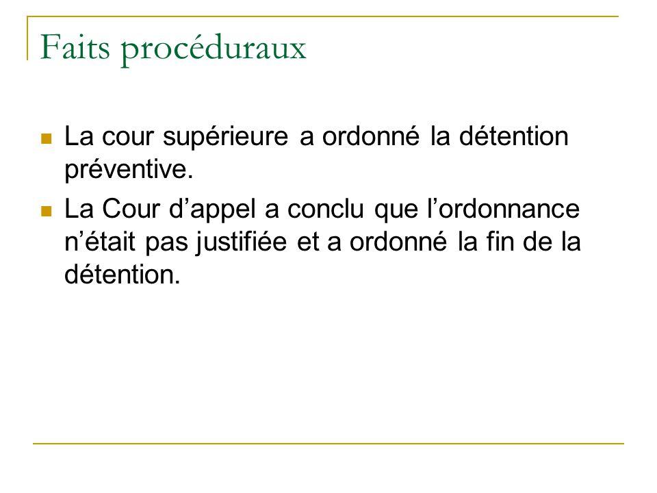 Faits procéduraux La cour supérieure a ordonné la détention préventive.