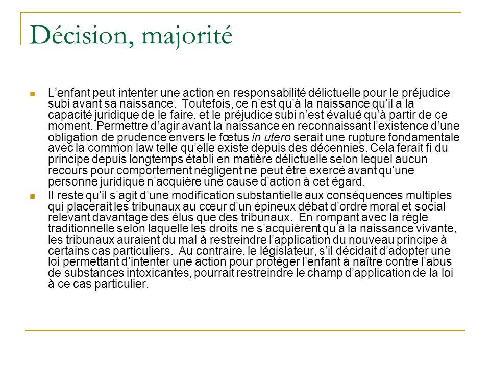 Décision, majorité Lenfant peut intenter une action en responsabilité délictuelle pour le préjudice subi avant sa naissance.