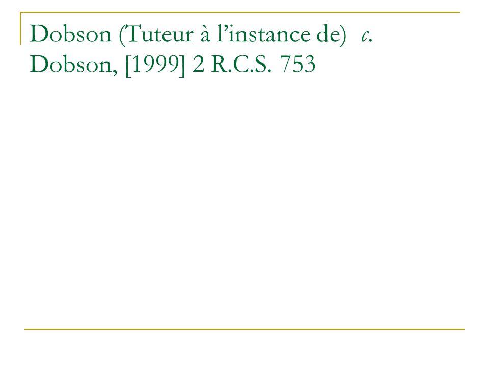 Dobson (Tuteur à linstance de) c. Dobson, [1999] 2 R.C.S. 753