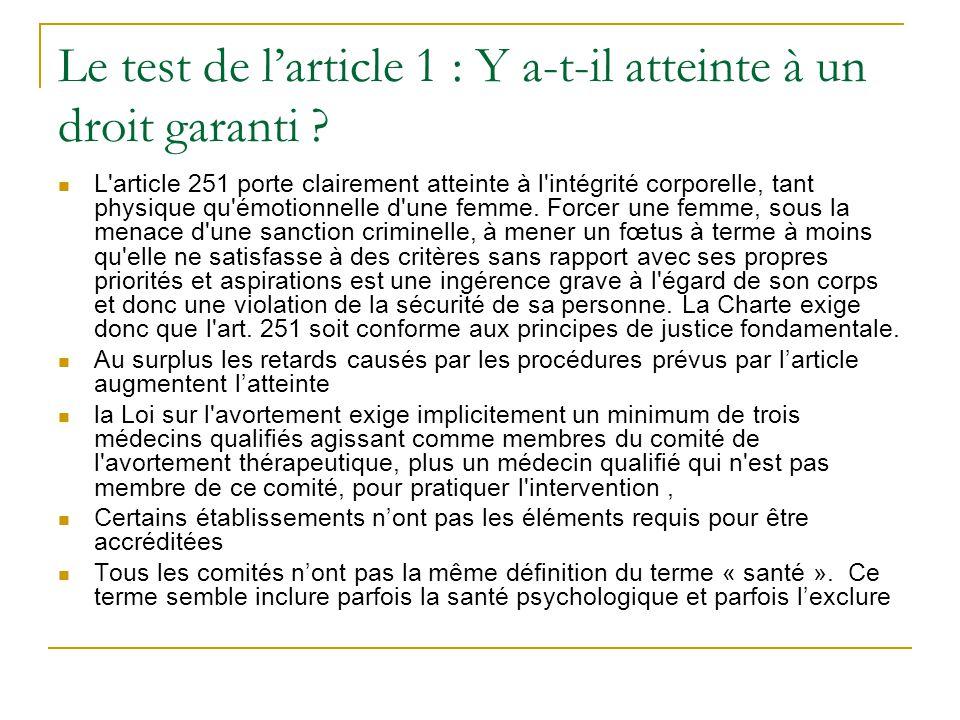 Le test de larticle 1 : Y a-t-il atteinte à un droit garanti ? L'article 251 porte clairement atteinte à l'intégrité corporelle, tant physique qu'émot