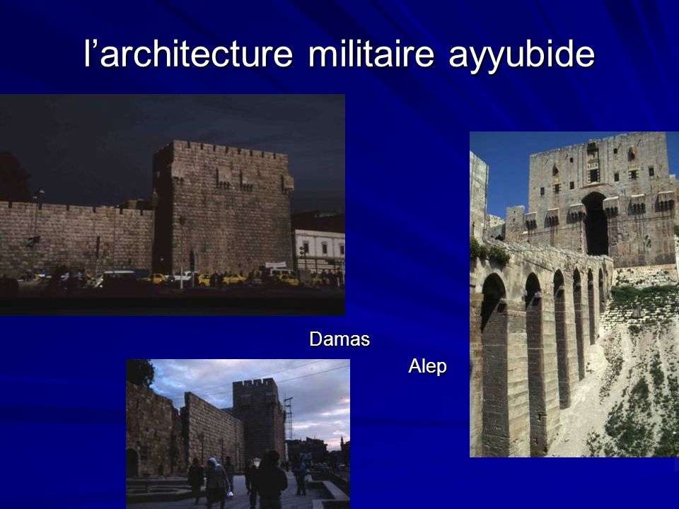 larchitecture militaire ayyubide Damas Alep Alep