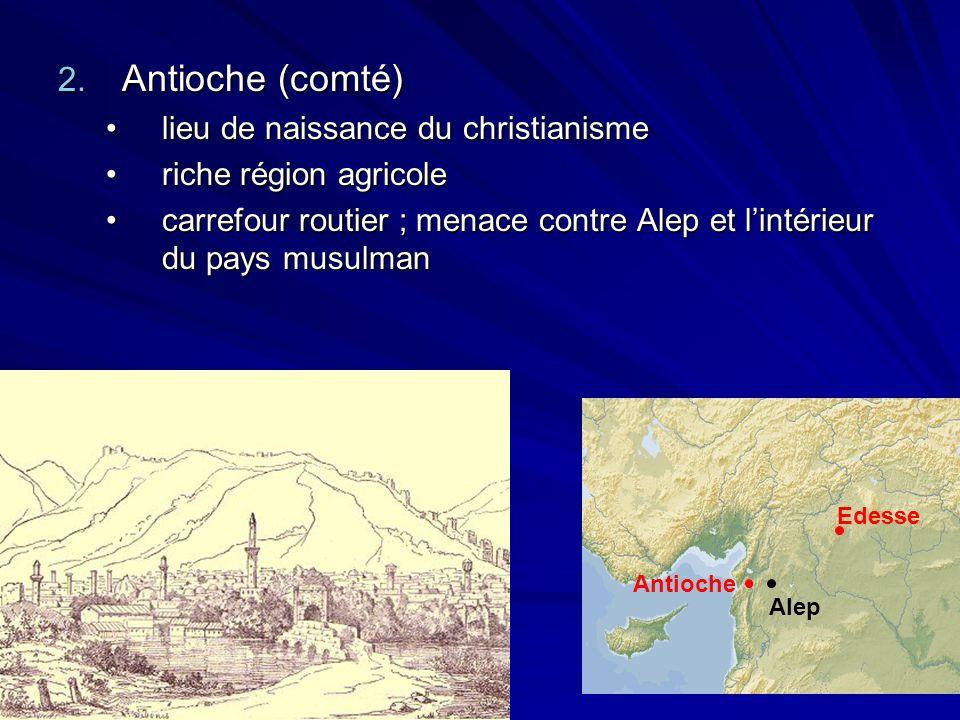 2. Antioche (comté) lieu de naissance du christianismelieu de naissance du christianisme riche région agricoleriche région agricole carrefour routier