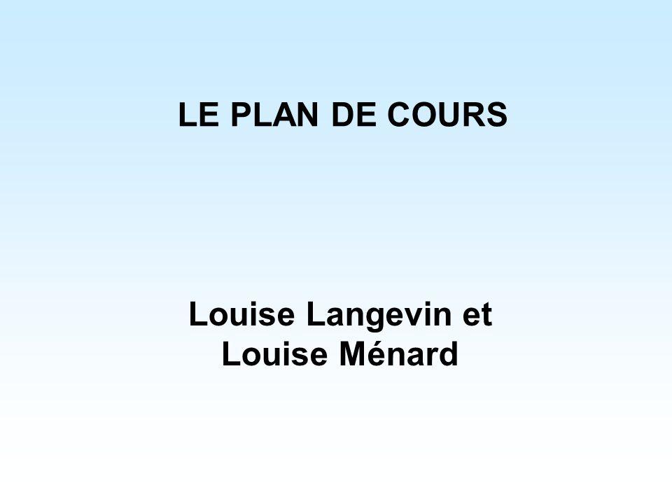 LE PLAN DE COURS Louise Langevin et Louise Ménard