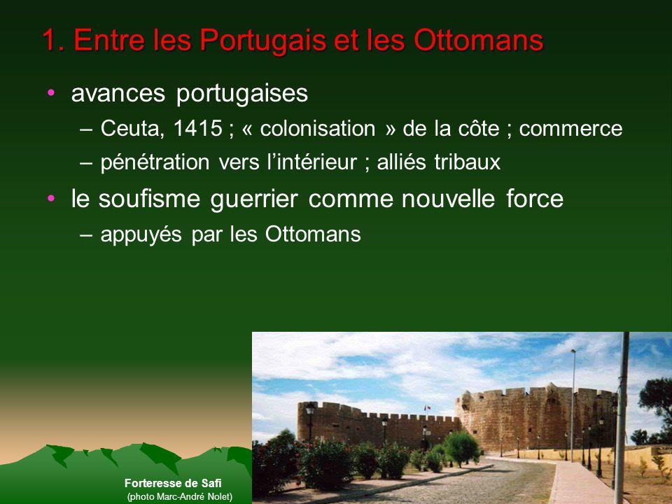 1. Entre les Portugais et les Ottomans avances portugaises –Ceuta, 1415 ; « colonisation » de la côte ; commerce –pénétration vers lintérieur ; alliés