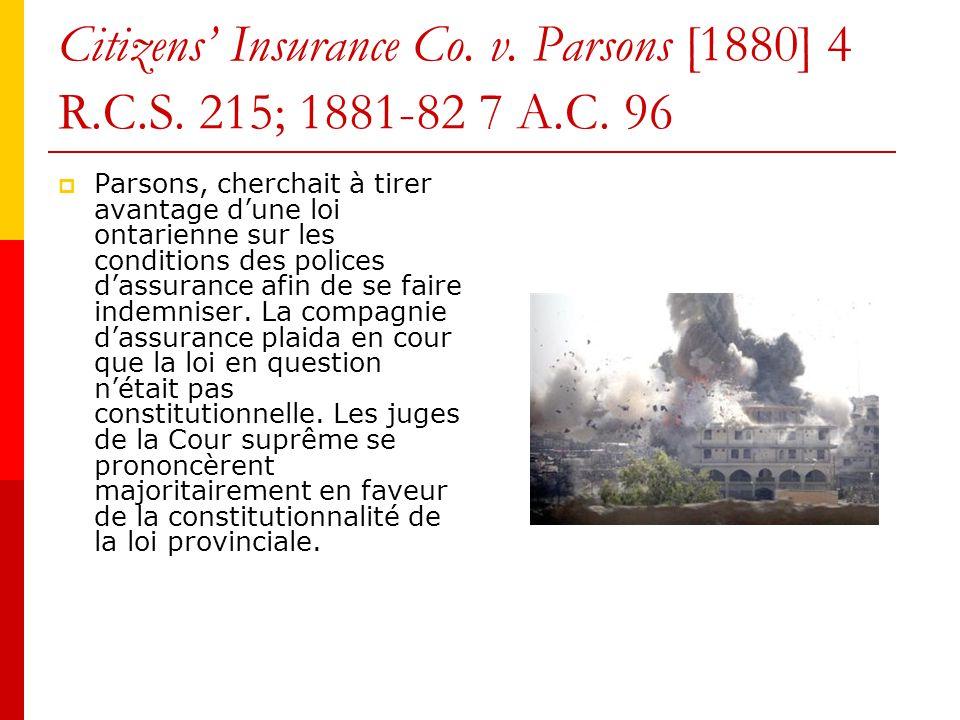 Citizens Insurance Co.v. Parsons [1880] 4 R.C.S. 215; 1881-82 7 A.C.