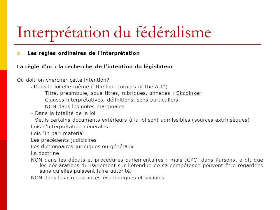 Interprétation du fédéralisme Le caractère particulier de l'interprétation constitutionnelle Une interprétation à caractère hautement politique