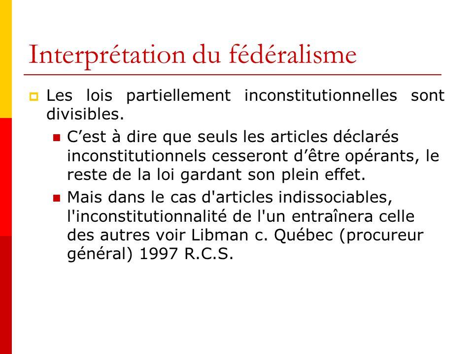 Interprétation du fédéralisme Les règles ordinaires de l interprétation La règle d or : la recherche de l intention du législateur Où doit-on chercher cette intention.