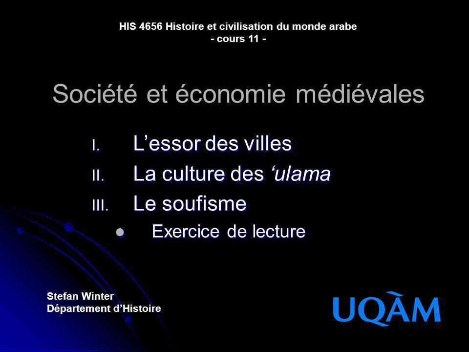 Société et économie médiévales Stefan Winter Département dHistoire I. Lessor des villes II. La culture des ulama III. Le soufisme Exercice de lecture