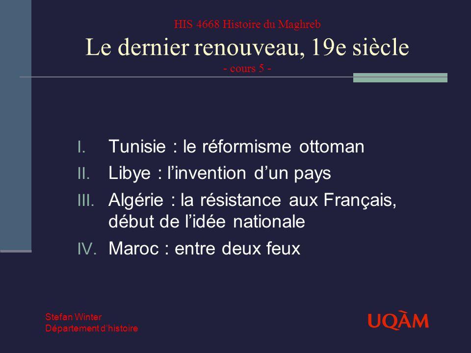 HIS 4668 Histoire du Maghreb Le dernier renouveau, 19e siècle - cours 5 - I.