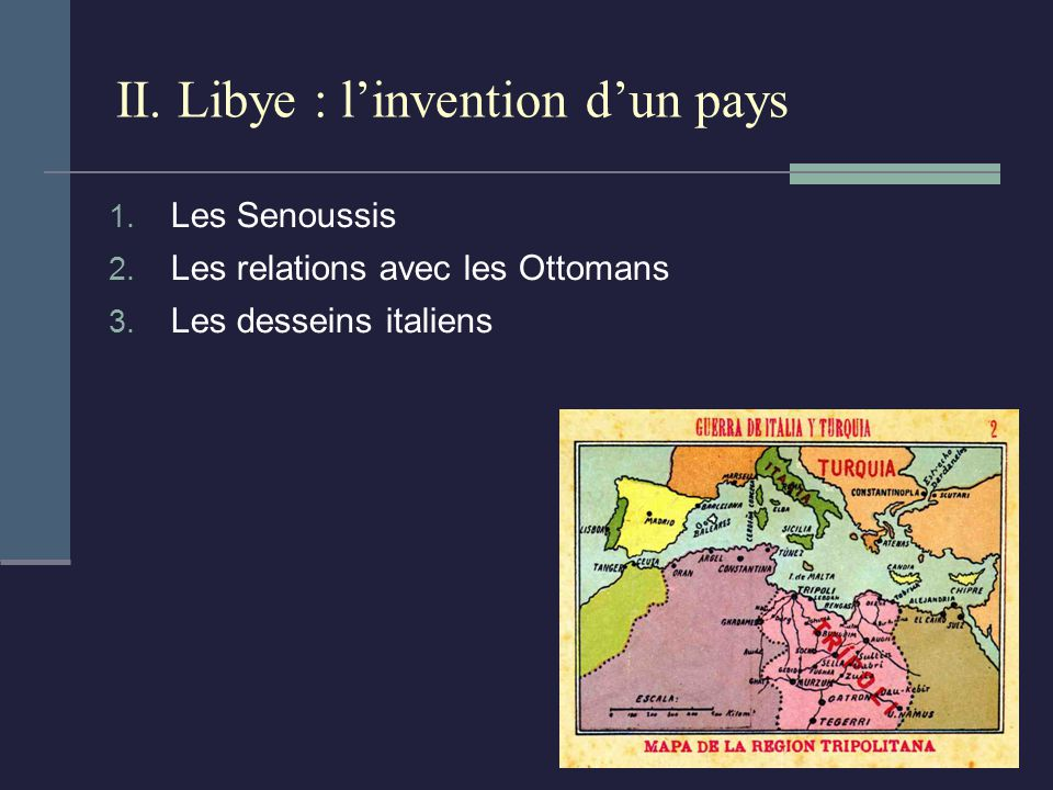 II.Libye : linvention dun pays 1. Les Senoussis 2.